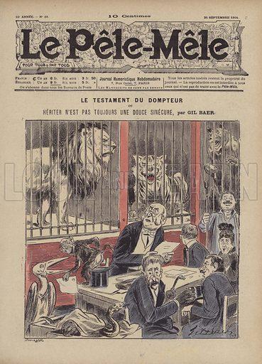 Le testament du dompteur ou heriter n'est pas toujours une douce sinecure. Illustration for Le Pele-Mele, 25 September 1904.