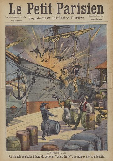 """Explosion on board the petrol tanker Jules-Henry in the port of Marseilles. A Marseille. Formidable explosion a bord du petrolier """"Jules-Henry"""": nombreux morts et blesses. Illustration for Le Petit Parisien, 18 April 1909."""