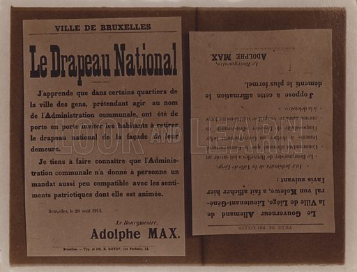 Notice from Adolphe Max, Mayor of Brussels, informing the city's popuation that they are not required to take down the Belgian national flag from their homes, 20 August 1914. 20 August was the date on which the city fell to the invading Germans. Postcard, early 20th century.