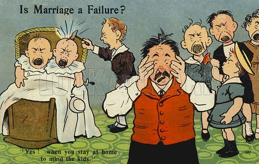 "Is marriage a failure? ""Yes! when you stay at home to mind the kids"". Postcard, early 20th century."