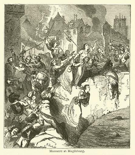 Massacre at Magdeburg. Illustration for Stories of the Wars, 1574–1658 by John Tillotson (SO Beeton, 1867).