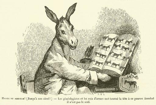 Hasta su abuelo! Jusqu'a son aieul! Les genealogistes et les rois d'armes ont tourne la tete a ce pauvre Annibal il n'est pas le seul. Illustration for Le Magasin Pittoresque (1834).