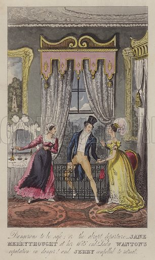Dangerous to be safe; or the abrupt departure – Jane Merrythought at her wits' end. Lady Wanton's reputation in danger! and Jerry compelled to retreat.