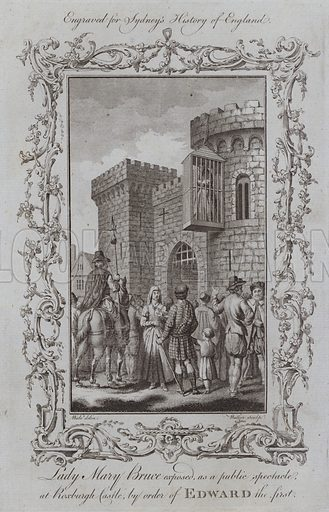 Lady Mary Bruce exposed, as a public spectacle, at Roxburgh Castle, by order of Edward the first. Illustration for A New and Complete History of England by Temple Sydney (J Cooke, 1774).