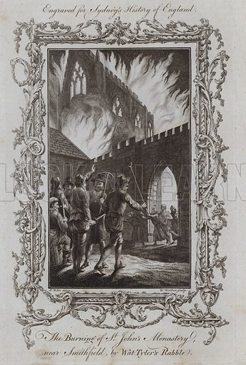 The Burning of St John's Monastery, near Smithfield, by Wat Tyler's Rabble. Illustration for A New and Complete History of England by Temple Sydney (J Cooke, 1774).