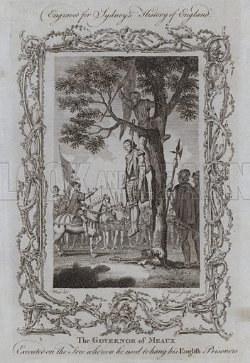 The Governor of Meaux Executed on the Tree whereon he used to hang his English Prisoners. Illustration for A New and Complete History of England by Temple Sydney (J Cooke, 1774).