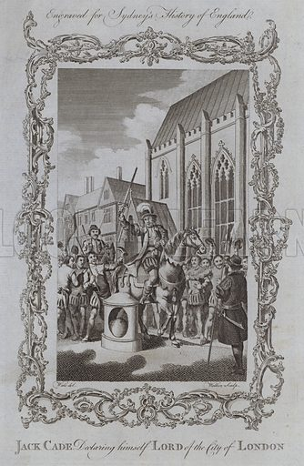 Jack Cade Declaring himself Lord of the City of London. Illustration for A New and Complete History of England by Temple Sydney (J Cooke, 1774).