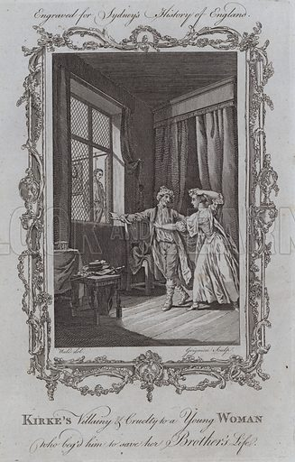 Kirke's Villainy and Cruelty to a Young Woman who begged him to save her Brother's Life. Illustration for A New and Complete History of England by Temple Sydney (J Cooke, 1774).