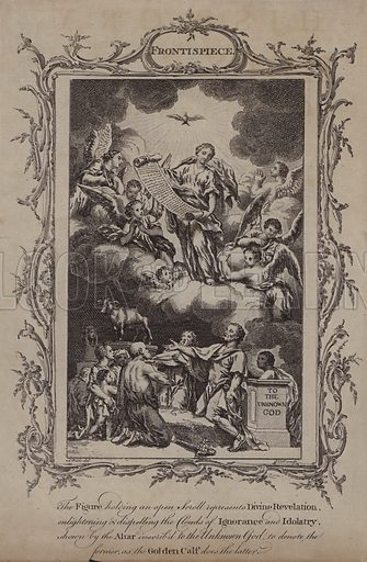 The Figure holding an open Scroll, represents Divine Revelation, enlightening and dispelling the Clouds of Ignorance and Idolatry, shown by the Altar inscribed to the Unknown God, to denote the former, as the Golden Calf does the latter. Illustration for A New and Complete History of the Holy Bible by John Fleetwood (J Cooke, c 1770).