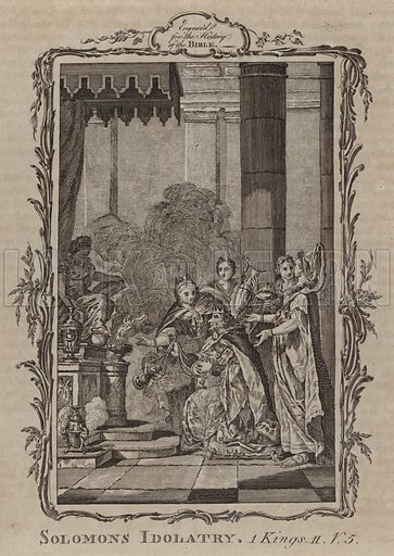 Solomons Idolatry. Illustration for A New and Complete History of the Holy Bible by John Fleetwood (J Cooke, c 1770).