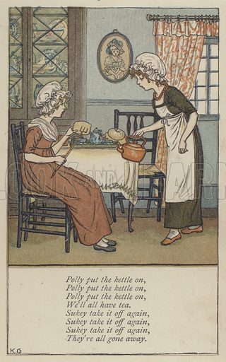 Polly put the kettle on. Illustration for Mother Goose or the Old Nursery Rhymes (Frederick Warne, c 1895).
