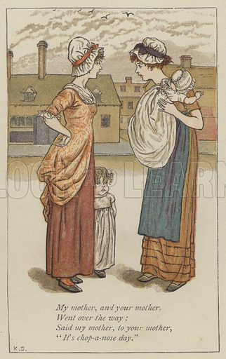 My mother, and your mother. Illustration for Mother Goose or the Old Nursery Rhymes (Frederick Warne, c 1895).