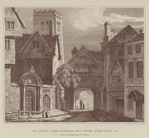 The Ancient North Entrance into Oxford, taken down, 1771. Illustration for Oxford Men and their Colleges by Joseph Foster (James Parker, 1893).