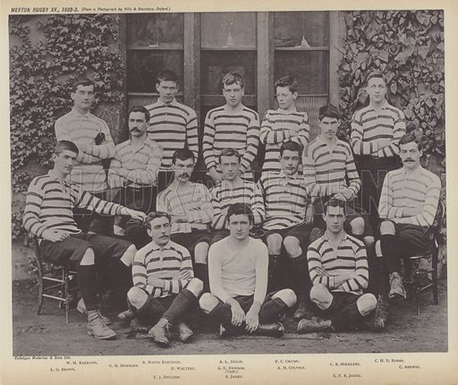 Merton Rugby XV, 1892–3. Illustration for Oxford Men and their Colleges by Joseph Foster (James Parker, 1893).