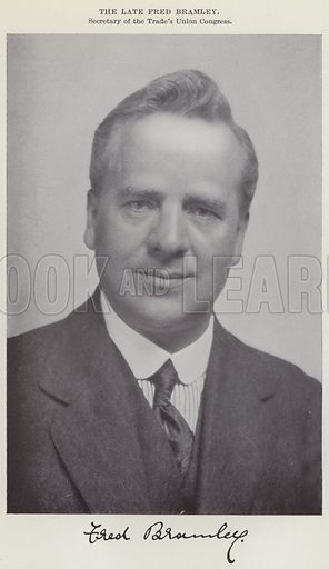 The late Fred Bramley, Secretary of the Trade's Union Congress. Illustration for The Book of The Labour Party edited by Herbert Tracey (Caxton, c 1925).