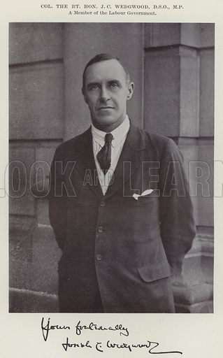 Colonel the Right Honourable JC Wedgwood, DSO, MP, a Member of the Labour Government. Illustration for The Book of The Labour Party edited by Herbert Tracey (Caxton, c 1925).