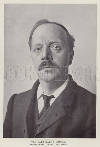 The late Harry Orbell, Leader of the London Dock Strike. Illustration for The Book of The Labour Party edited by Herbert Tracey (Caxton, c 1925).