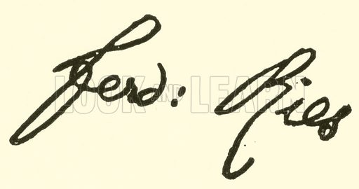 Ferdinand Ries, 1784–1838, signature. Illustration for Cyclopedia of Music and Musicians edited by John Denison Champlin (Charles Scribner, 1889).
