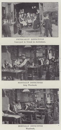 Physically Defectives, Conveyed to School in Ambulance, Mentally Defectives, Strip Woodwork, Woodwork. Illustration for The Teacher's Encyclopaedia edited by AP Laurie (Caxton, 1911).