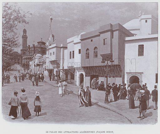 Le Palais Des Attractions Algeriennes, Facade Ouest. Illustration for Le Panorama, Exposition Universelle, Paris, 1900 (Librairie d'Art).