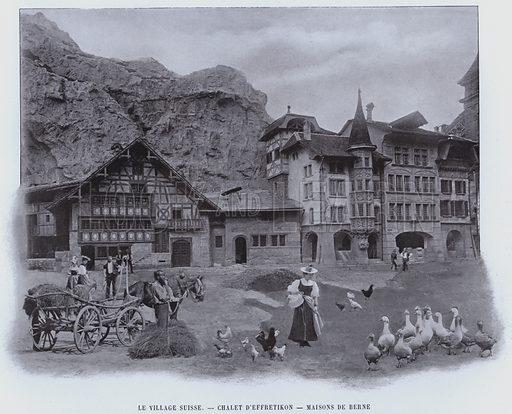 Le Village Suisse, Chalet D'Effretikon, Maisons De Berne. Illustration for Le Panorama, Exposition Universelle, Paris, 1900 (Librairie d'Art).