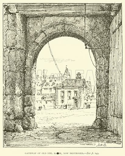 Gateway of Old Ste Barbe, now destroyed. Illustration for St Ignatius Loyola and the early Jesuits by Stewart Rose (Burns and Oates, 1891).