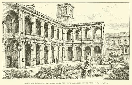 Palace and Basilica of St Mark, Rome, the Papal Residence in the time of St Ignatius. Illustration for St Ignatius Loyola and the early Jesuits by Stewart Rose (Burns and Oates, 1891).