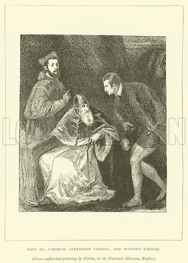 Paul III, Cardinal Alexander Farnese, and Octavius Farnese. Illustration for St Ignatius Loyola and the early Jesuits by Stewart Rose (Burns and Oates, 1891).