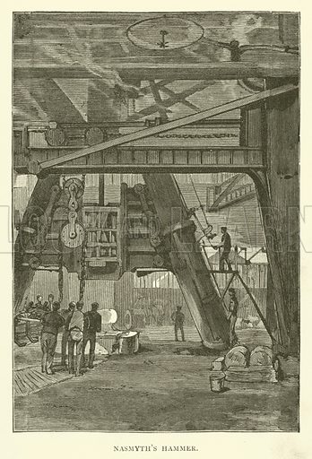 Nasmyth's hammer. Illustration for The Triumphs of Steam by Henry Frith (Griffith Farran, 1892).