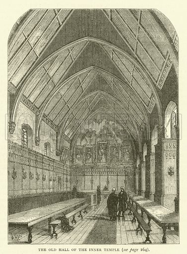 The Old Hall of the Inner Temple. Illustration for Old and New London with numerous engravings from the most authentic sources by Walter Thornbury (Cassell, c 1890).
