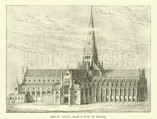 Old St Paul's, from a view by Hollar. Illustration for Old and New London with numerous engravings from the most authentic sources by Walter Thornbury (Cassell, c 1890).