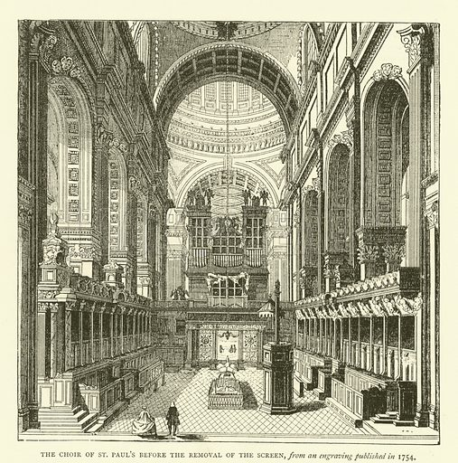 The choir of St Paul's before the removal of the screen, from an engraving published in 1754. Illustration for Old and New London with numerous engravings from the most authentic sources by Walter Thornbury (Cassell, c 1890).
