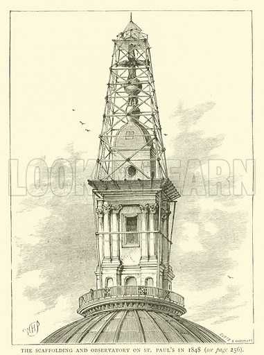 The scaffolding and observatory on St Paul's in 1848. Illustration for Old and New London with numerous engravings from the most authentic sources by Walter Thornbury (Cassell, c 1890).