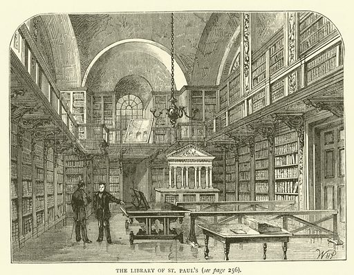 The Library of St Paul's. Illustration for Old and New London with numerous engravings from the most authentic sources by Walter Thornbury (Cassell, c 1890).