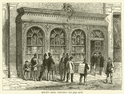 Birch's Shop, Cornhill. Illustration for Old and New London with numerous engravings from the most authentic sources by Walter Thornbury (Cassell, c 1890).