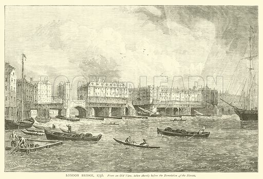 London Bridge, 1756, from an old view, taken shortly before the demolition of the houses. Illustration for Old and New London with numerous engravings from the most authentic sources by Walter Thornbury (Cassell, c 1890).