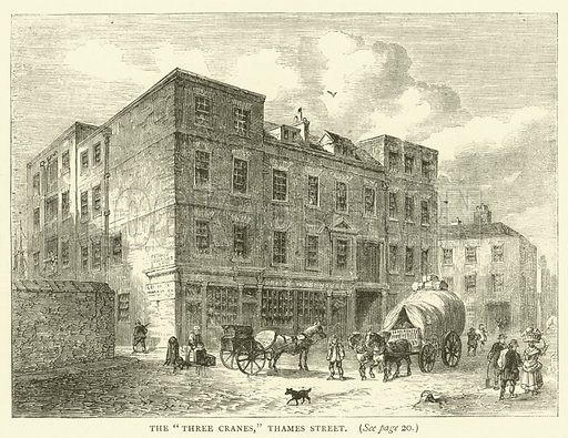 """The """"Three Cranes,"""" Thames Street. Illustration for Old and New London with numerous engravings from the most authentic sources by Walter Thornbury (Cassell, c 1890)."""