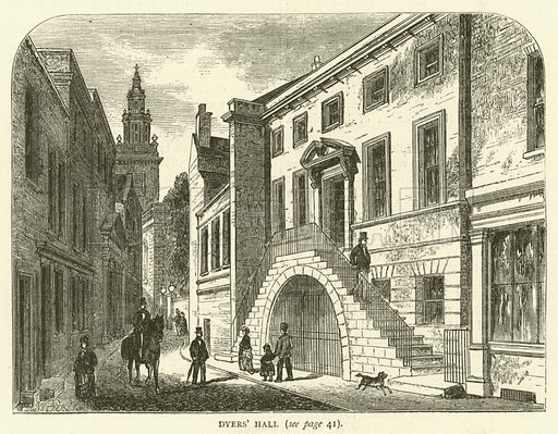 Dyers' Hall. Illustration for Old and New London with numerous engravings from the most authentic sources by Walter Thornbury (Cassell, c 1890).