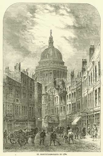 St Martin's-le-Grand in 1760. Illustration for Old and New London with numerous engravings from the most authentic sources by Walter Thornbury (Cassell, c 1890).