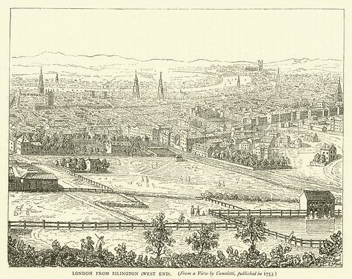 London from Islington, west end, from a view by Canaletti, published in 1753. Illustration for Old and New London with numerous engravings from the most authentic sources by Walter Thornbury (Cassell, c 1890).