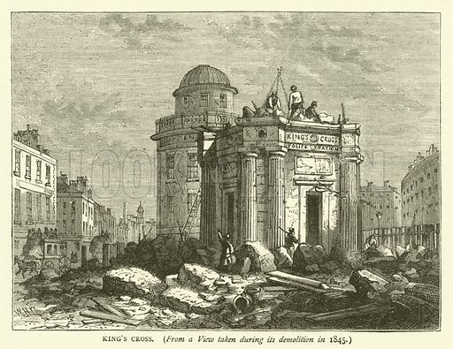 King's Cross, from a view taken during its demolition in 1845. Illustration for Old and New London with numerous engravings from the most authentic sources by Walter Thornbury (Cassell, c 1890).