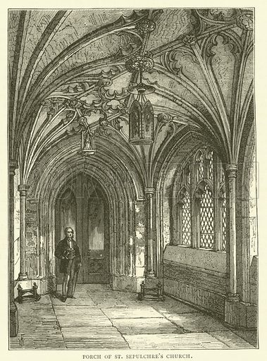 Porch of St Sepulchre's Church. Illustration for Old and New London with numerous engravings from the most authentic sources by Walter Thornbury (Cassell, c 1890).