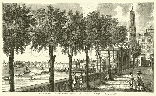 York Stairs and the Water Tower, from a print dated 1780. Illustration for Old and New London with numerous engravings from the most authentic sources by Walter Thornbury (Cassell, c 1890).