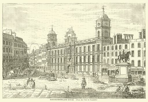 Northumberland House, from the view by Canaletti. Illustration for Old and New London with numerous engravings from the most authentic sources by Walter Thornbury (Cassell, c 1890).