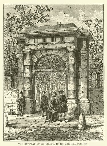 The Gateway of St Giles's, in its original position. Illustration for Old and New London with numerous engravings from the most authentic sources by Walter Thornbury (Cassell, c 1890).