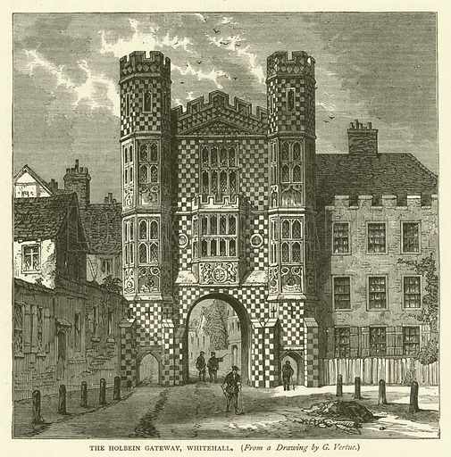 The Holbein Gateway, Whitehall, from a drawing by G Vertue. Illustration for Old and New London with numerous engravings from the most authentic sources by Walter Thornbury (Cassell, c 1890).