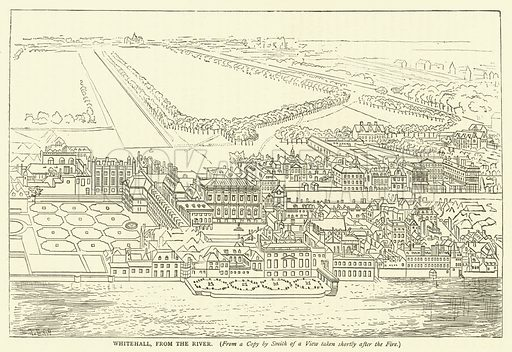 Whitehall, from the River, from a copy by Smith of a view taken shortly after the fire. Illustration for Old and New London with numerous engravings from the most authentic sources by Walter Thornbury (Cassell, c 1890).