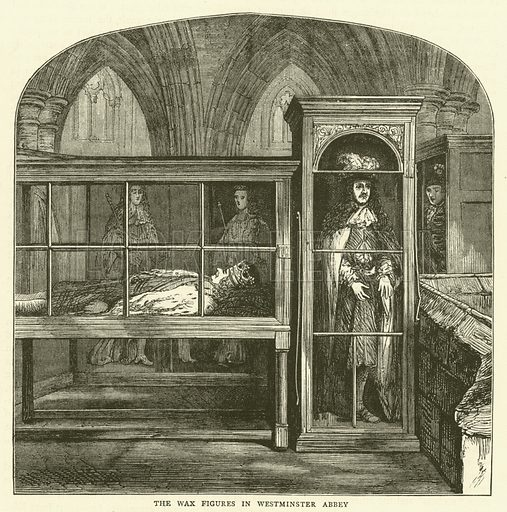 The Wax Figures in Westminster Abbey. Illustration for Old and New London with numerous engravings from the most authentic sources by Walter Thornbury (Cassell, c 1890).