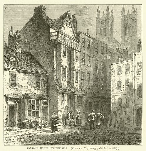 Caxton's House, Westminster, from an engraving published in 1827. Illustration for Old and New London with numerous engravings from the most authentic sources by Walter Thornbury (Cassell, c 1890).