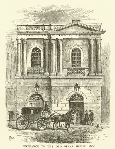 Entrance to the Old Opera House, 1800. Illustration for Old and New London with numerous engravings from the most authentic sources by Walter Thornbury (Cassell, c 1890).